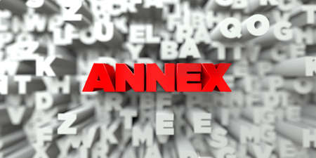 ANNEX -  Red text on typography background - 3D rendered royalty free stock image. This image can be used for an online website banner ad or a print postcard. Stock Photo