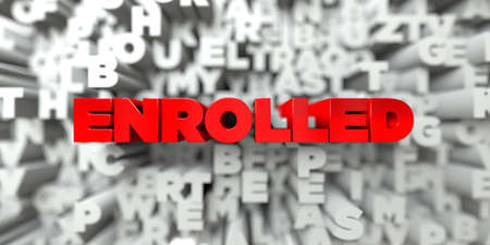 enrolled: ENROLLED -  Red text on typography background - 3D rendered royalty free stock image. This image can be used for an online website banner ad or a print postcard.