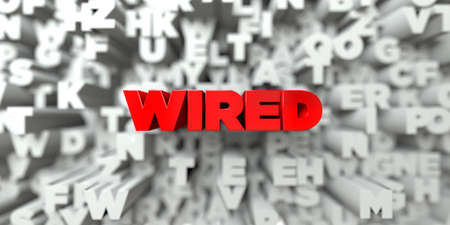 WIRED -  Red text on typography background - 3D rendered royalty free stock image. This image can be used for an online website banner ad or a print postcard.