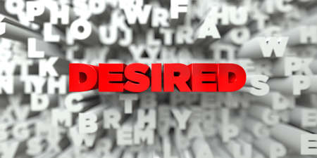 desired: DESIRED -  Red text on typography background - 3D rendered royalty free stock image. This image can be used for an online website banner ad or a print postcard.