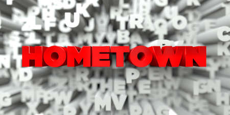 HOMETOWN -  Red text on typography background - 3D rendered royalty free stock image. This image can be used for an online website banner ad or a print postcard.