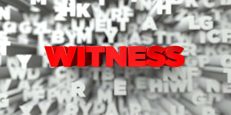 WITNESS -  Red text on typography background - 3D rendered royalty free stock image. This image can be used for an online website banner ad or a print postcard.