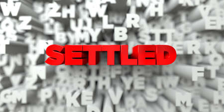 SETTLED -  Red text on typography background - 3D rendered royalty free stock image. This image can be used for an online website banner ad or a print postcard.