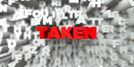 taken: TAKEN -  Red text on typography background - 3D rendered royalty free stock image. This image can be used for an online website banner ad or a print postcard. Stock Photo