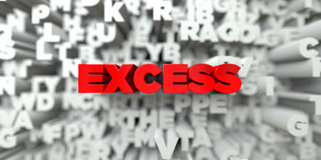 excess: EXCESS -  Red text on typography background - 3D rendered royalty free stock image. This image can be used for an online website banner ad or a print postcard. Stock Photo