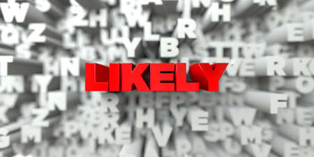 likely: LIKELY -  Red text on typography background - 3D rendered royalty free stock image. This image can be used for an online website banner ad or a print postcard.