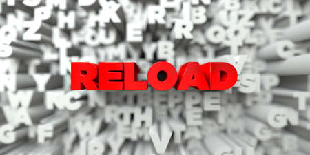 RELOAD -  Red text on typography background - 3D rendered royalty free stock image. This image can be used for an online website banner ad or a print postcard.