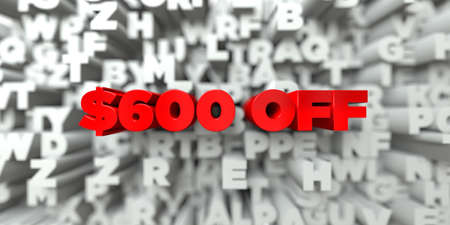 free stock: $600 OFF -  Red text on typography background - 3D rendered royalty free stock image. This image can be used for an online website banner ad or a print postcard.