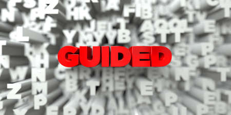 guided: GUIDED -  Red text on typography background - 3D rendered royalty free stock image. This image can be used for an online website banner ad or a print postcard.