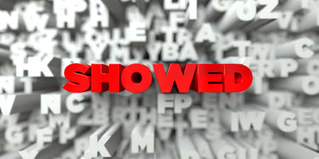 SHOWED -  Red text on typography background - 3D rendered royalty free stock image. This image can be used for an online website banner ad or a print postcard.