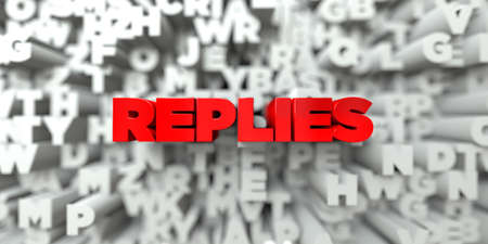 replies: REPLIES -  Red text on typography background - 3D rendered royalty free stock image. This image can be used for an online website banner ad or a print postcard.
