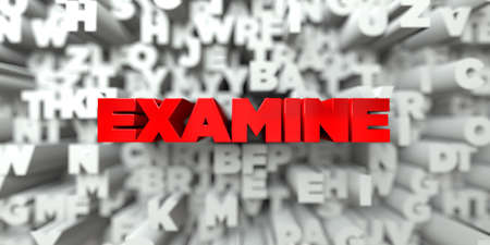 examine: EXAMINE -  Red text on typography background - 3D rendered royalty free stock image. This image can be used for an online website banner ad or a print postcard.