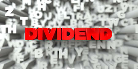 dividend: DIVIDEND -  Red text on typography background - 3D rendered royalty free stock image. This image can be used for an online website banner ad or a print postcard.