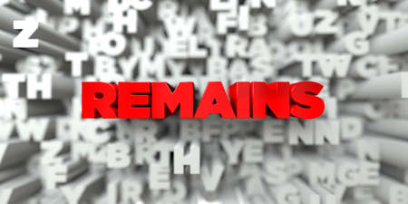 remains: REMAINS -  Red text on typography background - 3D rendered royalty free stock image. This image can be used for an online website banner ad or a print postcard.