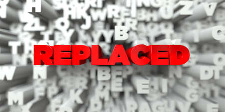 replaced: REPLACED -  Red text on typography background - 3D rendered royalty free stock image. This image can be used for an online website banner ad or a print postcard.