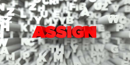 ASSIGN -  Red text on typography background - 3D rendered royalty free stock image. This image can be used for an online website banner ad or a print postcard.