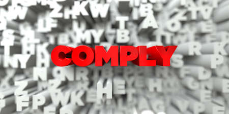 COMPLY -  Red text on typography background - 3D rendered royalty free stock image. This image can be used for an online website banner ad or a print postcard.