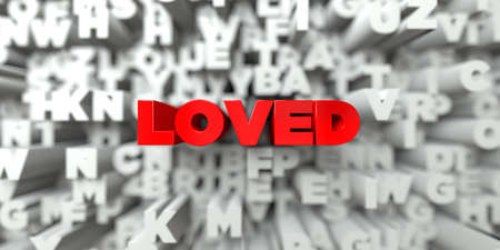 loved: LOVED -  Red text on typography background - 3D rendered royalty free stock image. This image can be used for an online website banner ad or a print postcard. Stock Photo