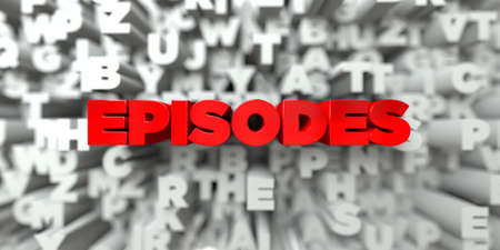 episodes: EPISODES -  Red text on typography background - 3D rendered royalty free stock image. This image can be used for an online website banner ad or a print postcard.