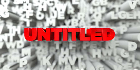 sentence typescript: UNTITLED -  Red text on typography background - 3D rendered royalty free stock image. This image can be used for an online website banner ad or a print postcard.