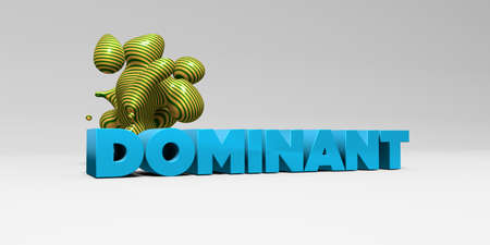 dominant: DOMINANT -  color type on white studiobackground with design element - 3D rendered royalty free stock picture. This image can be used for an online website banner ad or a print postcard.