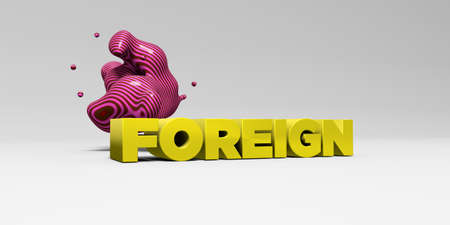 foreign bodies: FOREIGN -  color type on white studiobackground with design element - 3D rendered royalty free stock picture. This image can be used for an online website banner ad or a print postcard.