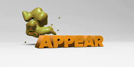 appear: APPEAR -  color type on white studiobackground with design element - 3D rendered royalty free stock picture. This image can be used for an online website banner ad or a print postcard.