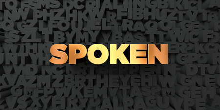 spoken: Spoken - Gold text on black background - 3D rendered royalty free stock picture. This image can be used for an online website banner ad or a print postcard.