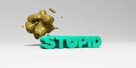 stupid body: STUPID -  color type on white studiobackground with design element - 3D rendered royalty free stock picture. This image can be used for an online website banner ad or a print postcard.