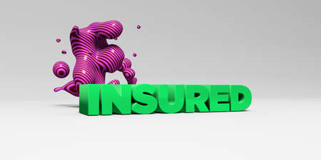 insured: INSURED -  color type on white studiobackground with design element - 3D rendered royalty free stock picture. This image can be used for an online website banner ad or a print postcard. Stock Photo