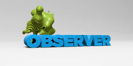 observer: OBSERVER -  color type on white studiobackground with design element - 3D rendered royalty free stock picture. This image can be used for an online website banner ad or a print postcard. Stock Photo