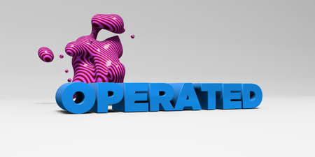 operated: OPERATED -  color type on white studiobackground with design element - 3D rendered royalty free stock picture. This image can be used for an online website banner ad or a print postcard. Stock Photo