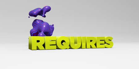 requires: REQUIRES -  color type on white studiobackground with design element - 3D rendered royalty free stock picture. This image can be used for an online website banner ad or a print postcard.
