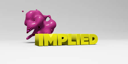 implied: IMPLIED -  color type on white studiobackground with design element - 3D rendered royalty free stock picture. This image can be used for an online website banner ad or a print postcard.