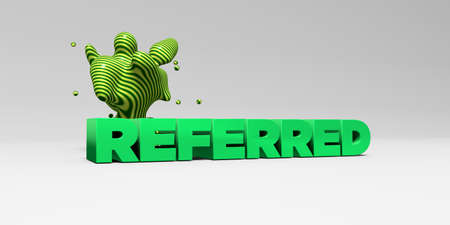 referred: REFERRED -  color type on white studiobackground with design element - 3D rendered royalty free stock picture. This image can be used for an online website banner ad or a print postcard. Stock Photo