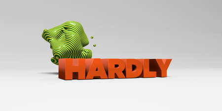 hardly: HARDLY -  color type on white studiobackground with design element - 3D rendered royalty free stock picture. This image can be used for an online website banner ad or a print postcard.