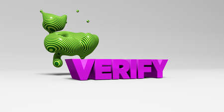 verify: VERIFY -  color type on white studiobackground with design element - 3D rendered royalty free stock picture. This image can be used for an online website banner ad or a print postcard.