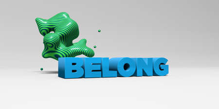 belong: BELONG -  color type on white studiobackground with design element - 3D rendered royalty free stock picture. This image can be used for an online website banner ad or a print postcard.