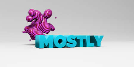 mostly: MOSTLY -  color type on white studiobackground with design element - 3D rendered royalty free stock picture. This image can be used for an online website banner ad or a print postcard. Stock Photo