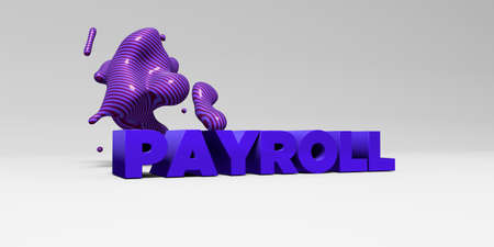PAYROLL -  color type on white studiobackground with design element - 3D rendered royalty free stock picture. This image can be used for an online website banner ad or a print postcard.
