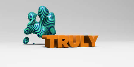 TRULY -  color type on white studiobackground with design element - 3D rendered royalty free stock picture. This image can be used for an online website banner ad or a print postcard.