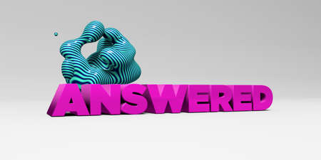 answered: ANSWERED -  color type on white studiobackground with design element - 3D rendered royalty free stock picture. This image can be used for an online website banner ad or a print postcard.