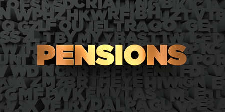 pensions: Pensions - Gold text on black background - 3D rendered royalty free stock picture. This image can be used for an online website banner ad or a print postcard. Stock Photo
