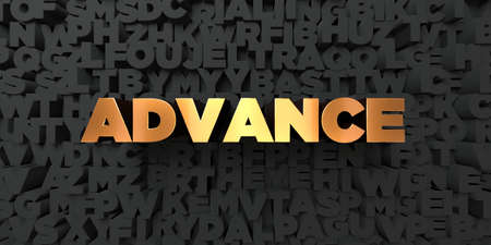 Advance - Gold text on black background - 3D rendered royalty free stock picture. This image can be used for an online website banner ad or a print postcard.