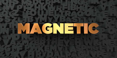 Magnetic - Gold text on black background - 3D rendered royalty free stock picture. This image can be used for an online website banner ad or a print postcard. Stock Photo