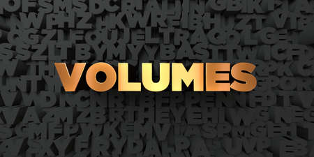 Volumes - Gold text on black background - 3D rendered royalty free stock picture. This image can be used for an online website banner ad or a print postcard.