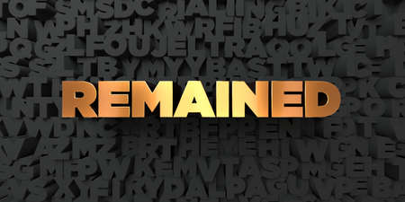 remained: Remained - Gold text on black background - 3D rendered royalty free stock picture. This image can be used for an online website banner ad or a print postcard. Stock Photo