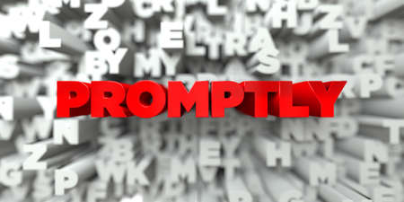 promptly: PROMPTLY -  Red text on typography background - 3D rendered royalty free stock image. This image can be used for an online website banner ad or a print postcard.
