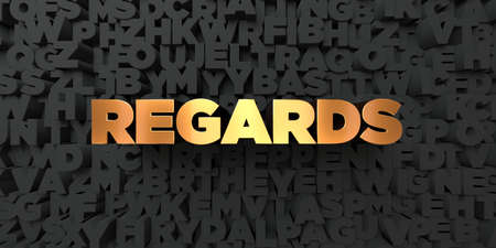 Regards - Gold text on black background - 3D rendered royalty free stock picture. This image can be used for an online website banner ad or a print postcard.