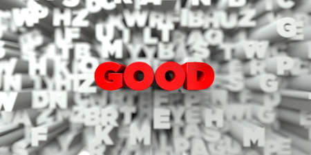 GOOD -  Red text on typography background - 3D rendered royalty free stock image. This image can be used for an online website banner ad or a print postcard.